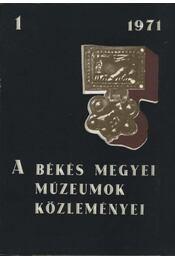 A Békés megyei múzeumok közleményei 1971. 1. - Régikönyvek
