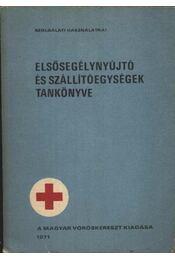 Elsősegélynyújtó és szállítóegységek tankönyve - Régikönyvek