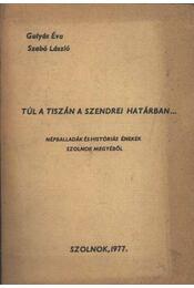Túl a Tiszán a Szendrei határban - Régikönyvek