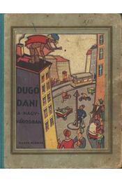 Dugó Dani a nagyvárosban - Régikönyvek