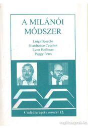 A milánói módszer - Boscolo, Luigi, Cecchin, Gianfranco, Hoffman, Lynn, Penn, Peggy - Régikönyvek