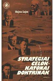 Stratégiai célok-katonai doktrínák - Régikönyvek