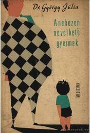 A nehezen nevelhető gyermek - Régikönyvek