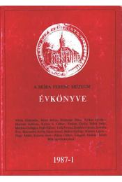 A Móra Ferenc Múzeum évkönyve - 1987-1 - Régikönyvek
