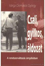 Csali, gyilkos, áldozat - Varga Domokos György - Régikönyvek