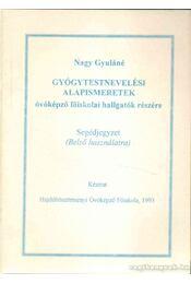 Gyógytestnevelési Alapismeretek - Nagy Gyuláné - Régikönyvek