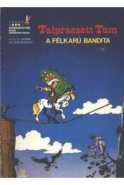 A félkarú bandita (Talpraesett Tom) - Régikönyvek