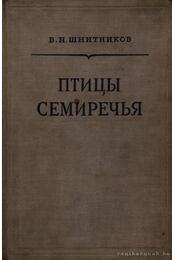 A Szemirecs vidékének madarai (Птицы семиречья) - Régikönyvek