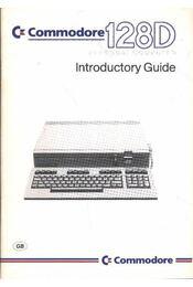 Commodore 128 D Personal Computer Introductory Guide - Régikönyvek
