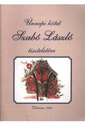 Ünnepi kötet Szabó László tiszteletére - Régikönyvek