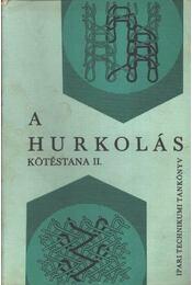 A hurkolás kötéstana II. - Régikönyvek
