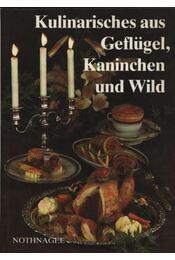Kulinarisches aus Geflügel, Kaninchen und Wild - Régikönyvek