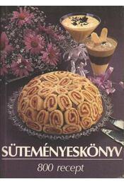 Süteményeskönyv 800 recept - Régikönyvek