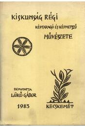 Kiskunsági régi képfaragó és képmetsző művészete - Régikönyvek