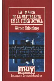La imagen de la naturaleza en la fisica actual - Régikönyvek