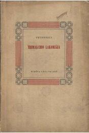 Trimailchio lakomája - Régikönyvek