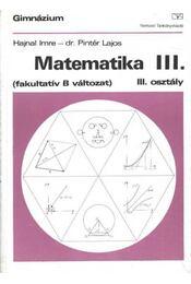 Matematika III. (fakultatív B változat) - Régikönyvek