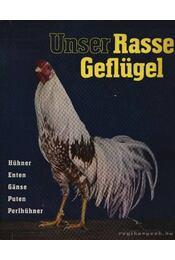 Unser Rasse Geflügel (Házi szárnyasaink) - Régikönyvek