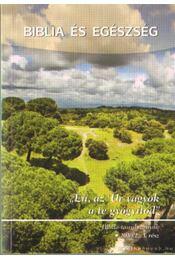 Biblia és egészség 2010/2. I. rész - Régikönyvek