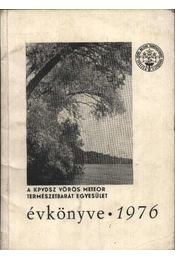 A KPVDSZ Vörös Meteor Természetbarát Egyesület Évkönyve 1976. - Régikönyvek