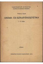 Dráma- és színjátékesztétika I-II. rész - Régikönyvek