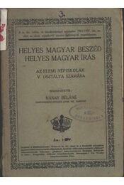 Helyes magyar beszéd helyes magyar írás - Régikönyvek