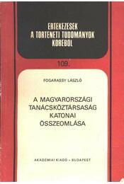 A Magyar Tanácsköztársaság katonai összeomlása - Régikönyvek