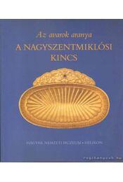 Az avarok aranya - A nagyszentmiklósi kincs - Régikönyvek