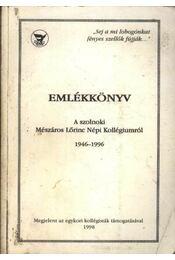 Emlékkönyv a szolnoki Mészáros Lőrinc Népi Kollégiumról - Régikönyvek