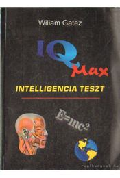IQ Max Intelligencia teszt - Gatez, Wiliam - Régikönyvek