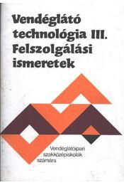 Vendéglátó technológia III. Felszolgálási ismeretek - Régikönyvek