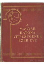 A magyar katonai vitézségnek ezer éve I-II. kötet - Régikönyvek
