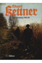 Eduard Kettner Hauptkatalog 1985/86. - Régikönyvek