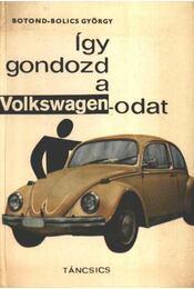Így gondozd a Volkswagen-odat - Régikönyvek