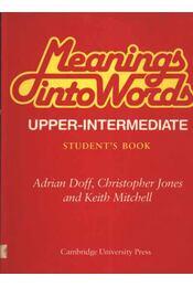 Meaning into Words Upper-Intermediate - Doff, Adrian, Jones, Christopher, Mitchell, Keith - Régikönyvek