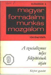 A szocializmus teljes felépítésének útján - Régikönyvek
