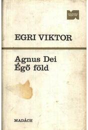 Agnus Dei; Égő föld (dedikált) - Régikönyvek