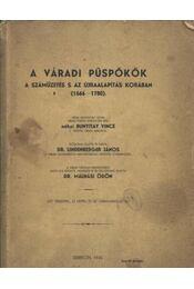 A váradi püspökök a száműzetés s az újraalapítás korában (1566-1780) - Régikönyvek