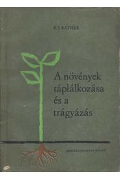 A növények táplálkozása és a trágyázás - Régikönyvek