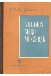 Villamos mérőműszerek számítása és szerkesztése - Arutjunov, V. O. - Régikönyvek