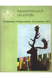 Összefoglaló jelentés - Vadászati Kiállítás Budapest 1971 - Régikönyvek