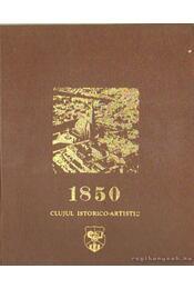 1850 Clujul Istorico-Artistic - Marica, Viorica, Toca, Mircea, Wagner, Rudolf, Stefan Pascu - Régikönyvek
