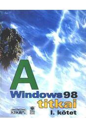 A Windows 98 titkai I. kötet - Régikönyvek