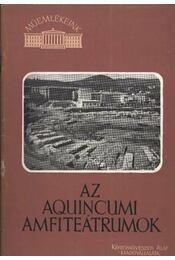 Az Aquincumi amfiteátrumok - Régikönyvek