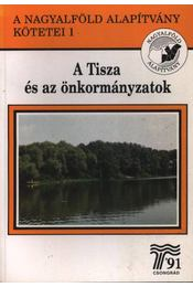 A Tisza és az önkormányzatok - Régikönyvek
