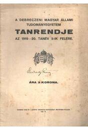 A Debreczeni Magyar Állami Tudományegyetem Tanrendje az 1919-20. tanév II-ik felére - Régikönyvek