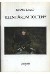 Tizenhárom töltény (dedikált) - Régikönyvek