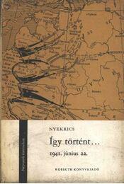 Így történt... 1941. június 22. - Régikönyvek