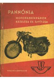 Pannónia motorkerékpárok kezelése és javítása - Régikönyvek