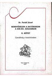Rendvédelem a határokon a XIX-XX. században II. kötet - Régikönyvek